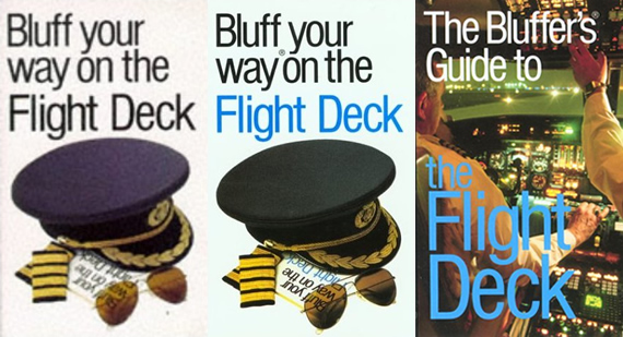 The Bluffer's Guide to the Flight Deck By Captain Ken Beere